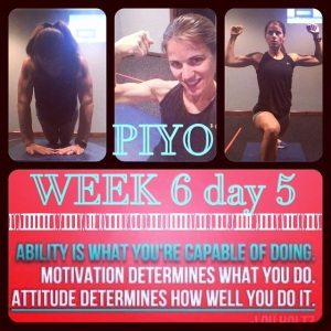 PIYO Week 6 day 5, PIYO progress, PIYO, Lou Holtz quote, PIYO Sculpt