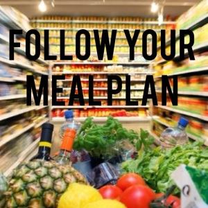 follow your meal plan, meal planning, eat clean, clean eating