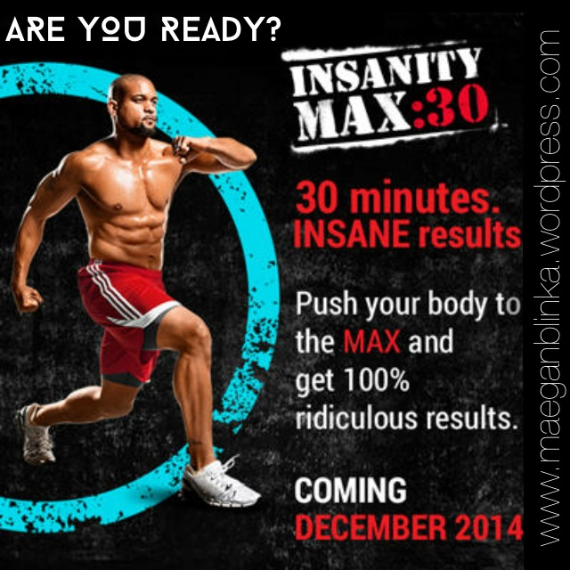 Insanity Max 30 Maegan Blinka