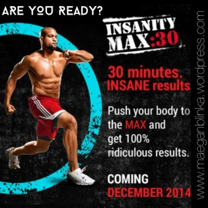 Insanity Max 30_are you ready, Insanity Max 30, Insanity Max 30 new moves, What is Insanity Max 30, Shaun T new fitness program, Shaun T home DVD workout program, New Insanity program, Maegan Blinka,