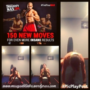 Maegan Blinka, Cardio Challenge, Insanity Max 30 Meal Plan, Insanity Max 30 testgroup, Insanity Max 30 workouts, Insanity Max 30 Week 1 workout schedule, Max out, shaun T fitness, find your max, insanity, insane results, push yourself