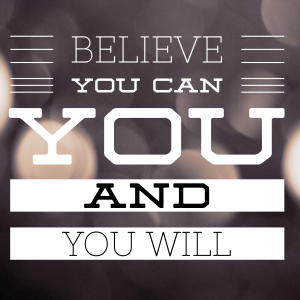 Believe you can and you will, motivation, insanity max 30, Maegan Blinka