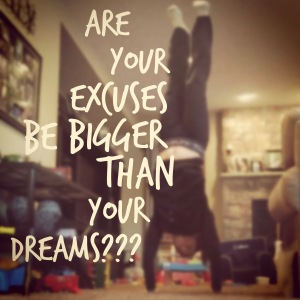 Maegan Blinka, Are your excuses bigger than your dreams, dream big quotes, inspirational quote, motivational quote, 21 day fix extreme progress