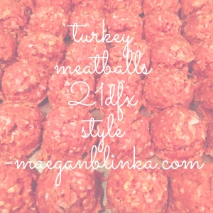 turkey meatballs, 21 day fix extreme turkey meatballs, 21 day fix extreme recipes, gluten free recipe ideas, healthy meatball recipe, Maegan Blinka, new recipes, Turkey recipes, 21 day fix meal plan approved, low fat meatballs,