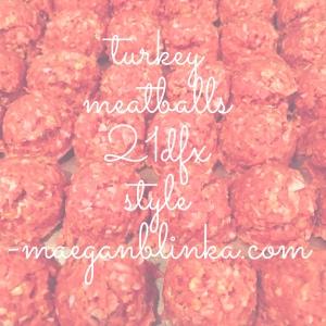 turkey meatballs, 21 day fix extreme turkey meatballs, 21 day fix extreme recipes, gluten free recipe ideas, healthy meatball recipe, Maegan Blinka, new recipes, Turkey recipes, 21 day fix meal plan approved, low fat meatballs,