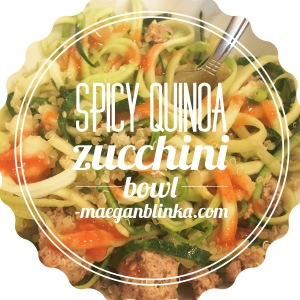 Maegan Blinka, 21 day fix spicy meal, quinoa zucchini bowl