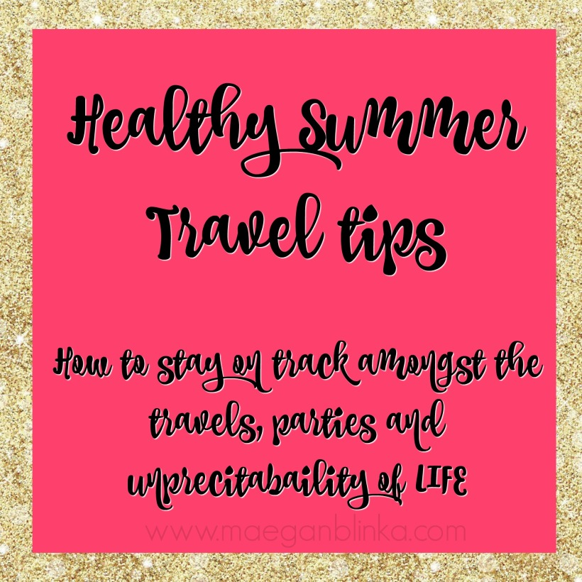 Maegan Blinka, Megan Blinka, Beachbody coaches in PA, Pittsburgh Beachbody Coach, How to stay balanced over the summer, How to stay on track while traveling, Healthy Summer Travel Tips, Beachbody on Demand, Netflix for workout programs, BOD, Shakeology, Superfood meal replacement shake,