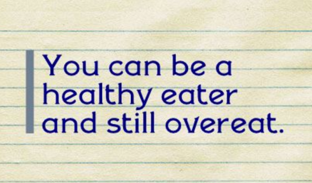 you can be a healthy eater and still overeat .png
