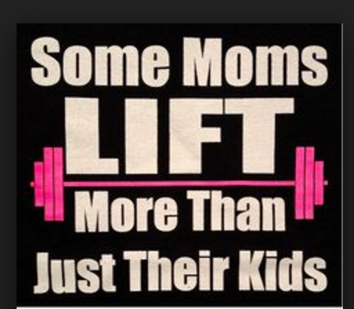 some moms lift more than kids.png