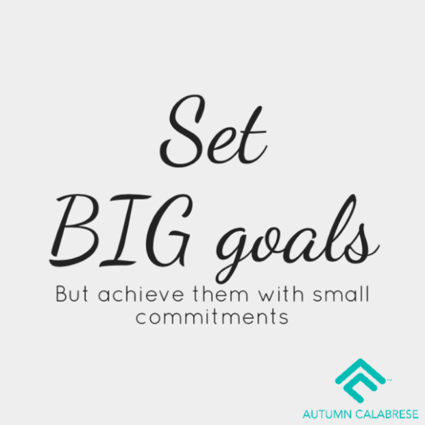 set big goals but acheive them with small commitments 80 day obsession